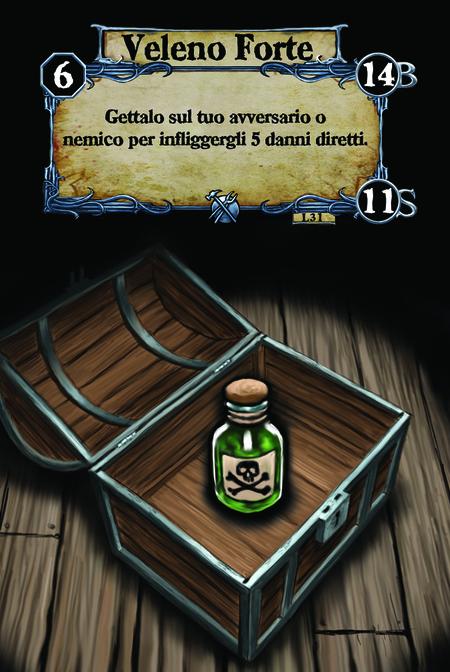 Veleno Forte Gettalo sul tuo avversario o nemico per infliggergli 5 danni diretti.