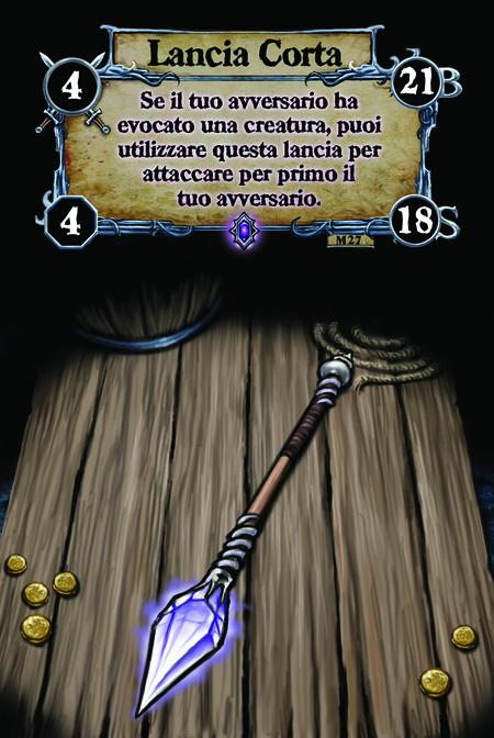 Lancia Corta Se il tuo avversario ha evocato una creatura, puoi utilizzare questa lancia per attaccare per primo il tuo avversario.
