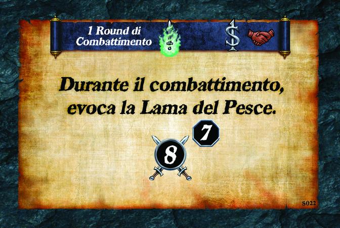 1 Round di Combattimento  Durante il combattimento, evoca la Lama del Pesce. (A. 8) (L. 7)