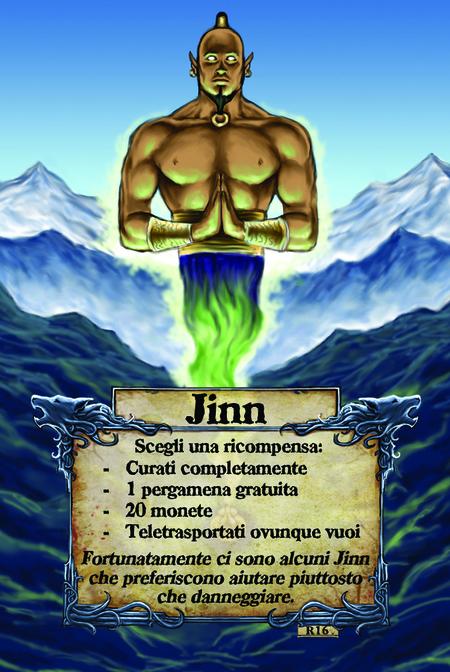 Jinn  Scegli una ricompensa:   Curati completamente 1 pergamena gratuita 20 monete Teletrasportati ovunque vuoi  Fortunatamente ci sono alcuni Jinn che preferiscono aiutare piuttosto che danneggiare.