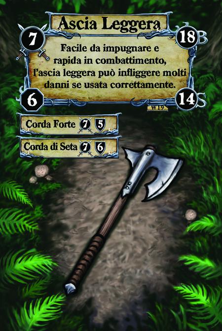 Ascia Leggera Facile da impugnare e rapida in combattimento, l'ascia leggera può infliggere molti danni se usata correttamente.  (C. 1) Corda Forte (C. 2) Corda di Seta