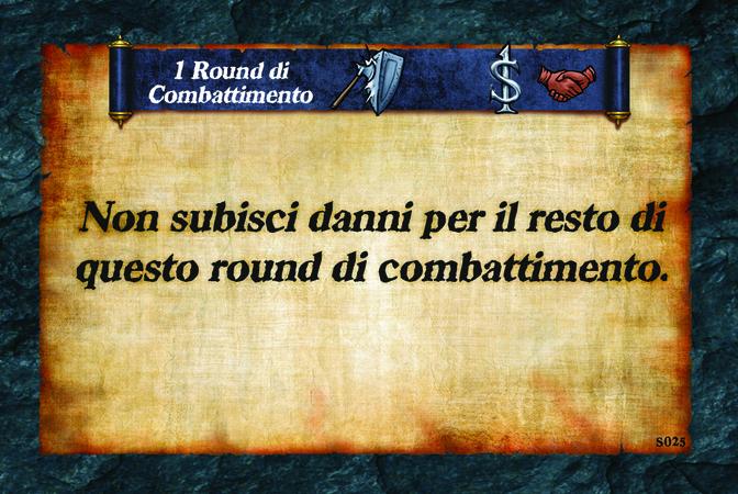 1 Round di Combattimento  Non subisci danni per il resto di questo round di combattimento.