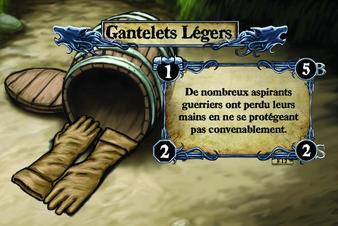 Gantelets Légers De nombreux aspirants guerriers ont perdu leurs mains en ne se protégeant pas convenablement.