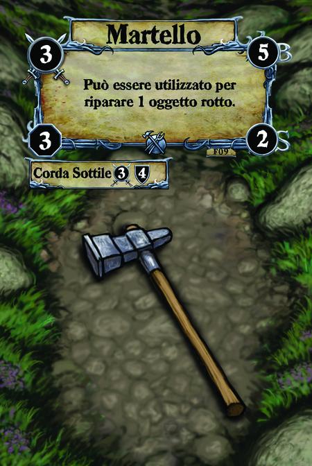 Martello  Può essere utilizzato per riparare 1 oggetto rotto.  (C. 1) Corda Leggera