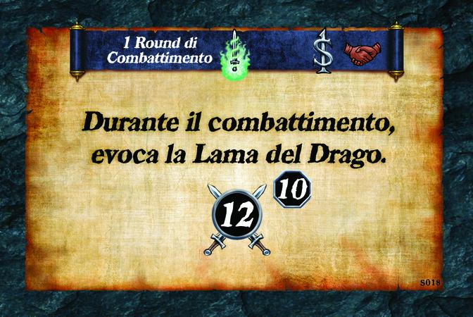 1 Round di Combattimento  Durante il combattimento, evoca la Lama del Drago. (A. 12) (L. 10)