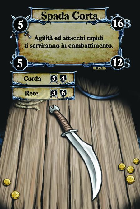 Spada Corta Agilità ed attacchi rapidi ti serviranno in combattimento.  (C. 1) Corda (C. 2) Rete
