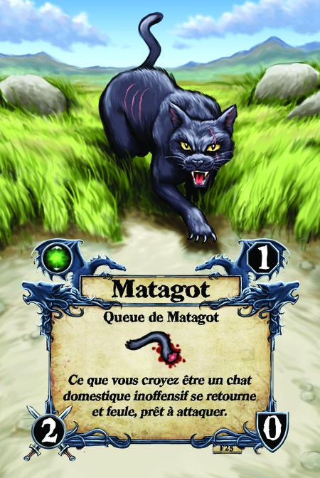 Matagot  Queue de Matagot  Ce que vous croyez être un chat domestique inoffensif se retourne et feule, prêt à attaquer.