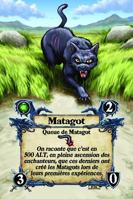 Matagot  Queue de Matagot  On raconte que c'est en 500 ALT, en pleine ascension des enchanteurs, que ces derniers ont créé les Matagots lors de leurs premières expériences.