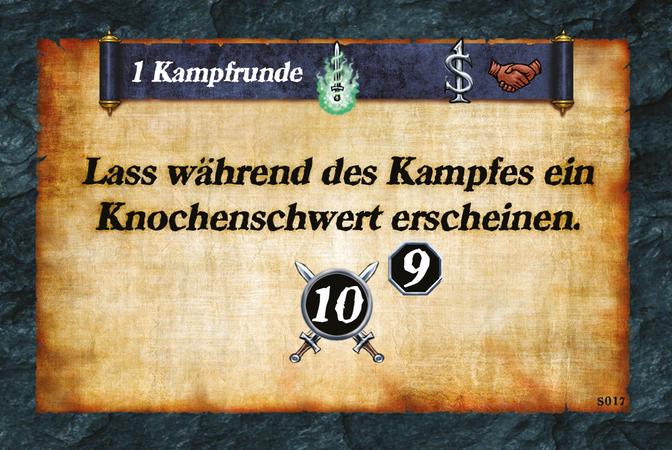 1 Kampfrunde  Lass während des Kampfes ein Knochenschwert erscheinen. (A.10)(L.9)
