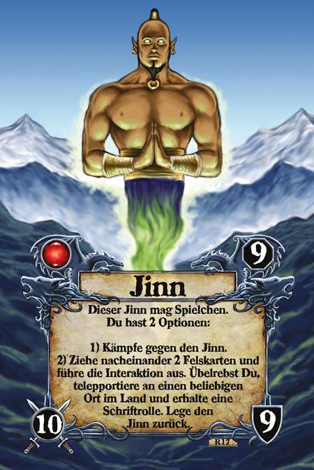 Jinn  Dieser Jinn mag Spielchen. Du hast 2 Optionen:  Kämpfe gegen den Jinn. Ziehe nacheinander 2 Felskarten und führe die Interaktion aus. Übelrebst Du, telepportiere an einen beliebigen Ort im Land und erhalte eine Schriftrolle. Lege den Jinn zurück.