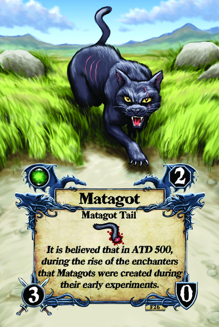 Matagot  Matagot Tail  It is believed that in ATD 500, during the rise of the enchanters that Matagots were created during their early experiments.