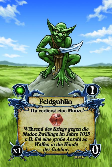 Feldgoblin  Du verlierst eine Münze.  Während des Kriegs gegen die Madoc Zwillinge im Jahre 1025 n.D. fiel eine große Anzahl an Waffen in die Hände der Gobline.