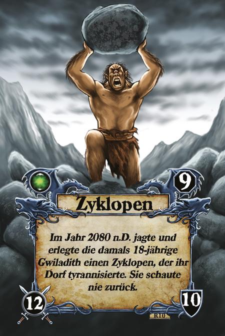 Zyklopen Im Jahr 2080 n.D. jagte und erlegte die damals 18-jährige Gwiladith einen Zyklopen, der ihr Dorf tyrannisierte. Sie schaute nie zurück.