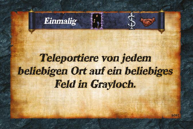 Einmalig  Teleportiere von jedem beliebigen Ort auf ein beliebiges Feld in Grayloch.
