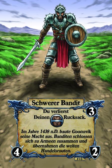 Schwerer Bandit  Du verlierst Deinen Rucksack.  Im Jahre 1438 n.D. baute Goonovik seine Macht aus. Banditen schlossen sich zu Armeen zusammen und übernahmen die weiten Handelsrouten.