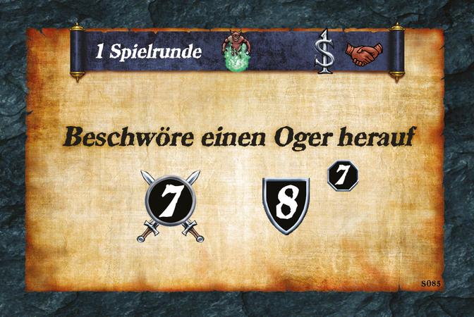 1 Spielrunde  Beschwöre einen Oger herauf (A.7)(D.8)(L.7)