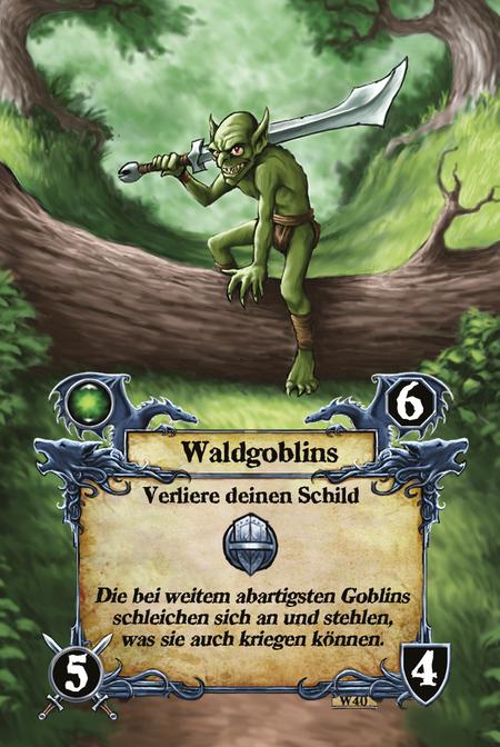 Waldgoblins  Verliere deinen Schild  Die bei weitem abartigsten Goblins schleichen sich an und stehlen, was sie auch kriegen können.