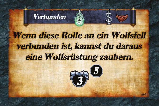 Verbunden  Wenn diese Rolle an ein Wolfsfell verbunden ist, kannst du daraus eine Wolfsrüstung zaubern. (A.3)(L.5)