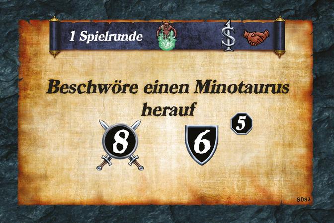 1 Spielrunde  Beschwöre einen Minotaurus herauf (A.8)(D.6)(L.5)