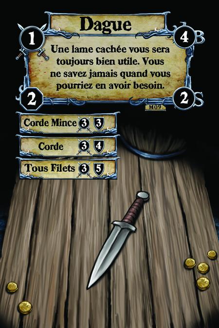Dague Une lame cachée vous sera toujours bien utile. Vous ne savez jamais quand vous pourriez en avoir besoin.  (C. 1) Corde Mince (C. 2) Corde (C. 3) Tous Filets