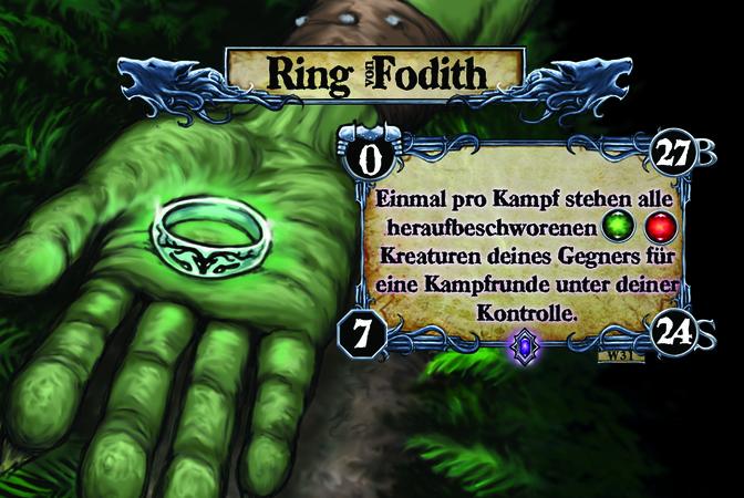 Ring von Fodith Einmal pro Kampf stehen alle heraufbeschworenen [E] [F] Kreaturen deines Gegners für eine Kampfrunde unter deiner Kontrolle.