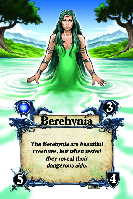 Berehynia The Berehynia are beautiful creatures, but when tested they reveal their dangerous side.