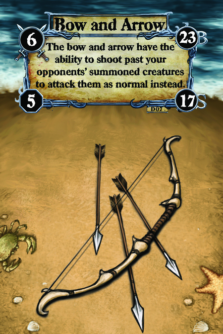 Bow and Arrow The bow and arrow have the ability to shoot past your opponents' summoned creatures to attack them as normal instead.