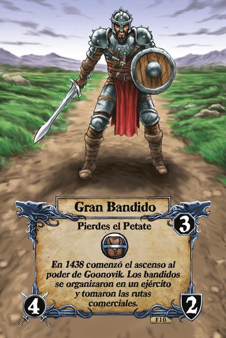 Gran Bandido  Pierdes el Petate  En 1438 comenzó el ascenso al poder de Goonovik. Los bandidos se organizaron en un ejército y tomaron las rutas comerciales.