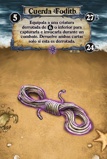 Cuerda de Fodith Equípala a una criatura derrotada de (L. 6) o inferior para capturarla e invocarla durante un combate. Devuelve ambas cartas solo si esta es derrotada.