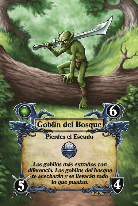 Goblin del Bosque  Pierdes el Escudo  Los goblins más extraños con diferencia. Los goblins del bosque te acecharán y se llevarán todo lo que puedan.