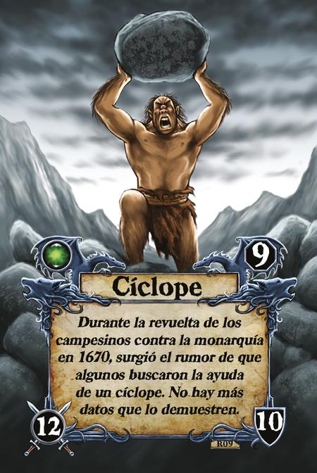 Cíclope Durante la revuelta de los campesinos contra la monarquía en 1670, surgió el rumor de que algunos buscaron la ayuda de un cíclope. No hay más datos que lo demuestren.