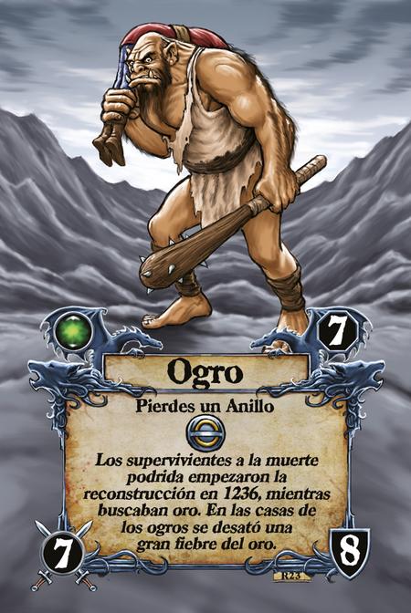 Ogro  Pierdes un Anillo  Los supervivientes a la muerte podrida empezaron la reconstrucción en 1236, mientras buscaban oro. En las casas de los ogros se desató una gran fiebre del oro.