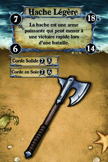 Hache Légère La hache est une arme puissante qui peut mener à une victoire rapide lors d'une bataille.  (C. 1) Corde Solide (C. 2) Corde en Soie