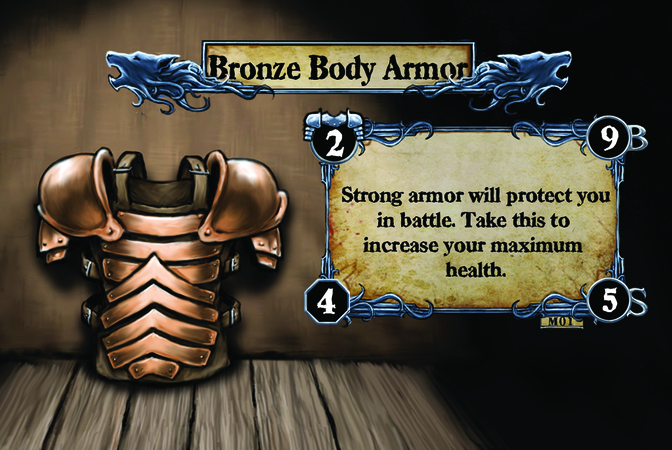 Bronze Body Armor Strong armor will protect you in battle. Take this to increase your maximum health.