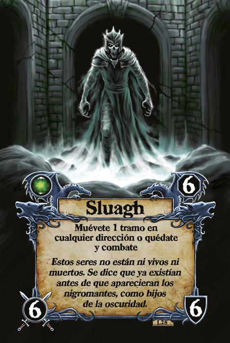 Sluagh  Muévete 1 tramo en cualquier dirección o quédate y combate  Estos seres no están ni vivos ni muertos. Se dice que ya existían antes de que aparecieran los nigromantes, como hijos de la oscuridad.