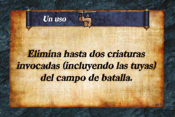 Un uso  Elimina hasta dos criaturas invocadas (incluyendo las tuyas) del campo de batalla.