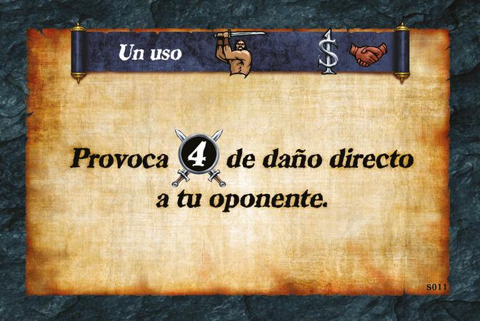 Un uso  Provoca (A. 4) de daño directo a tu oponente.