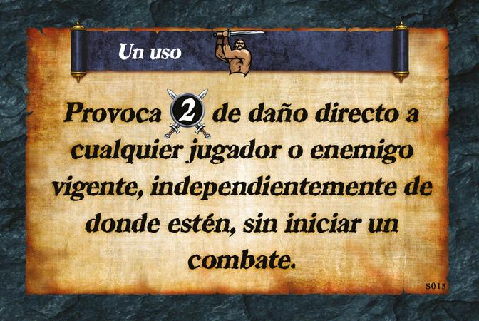 Un uso  Provoca (A. 2) de daño directo a cualquier jugador o enemigo vigente, independientemente de donde estén, sin iniciar un combate.