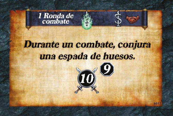 1 Ronda de combate  Durante un combate, conjura una espada de huesos. (A. 10) (L. 9)