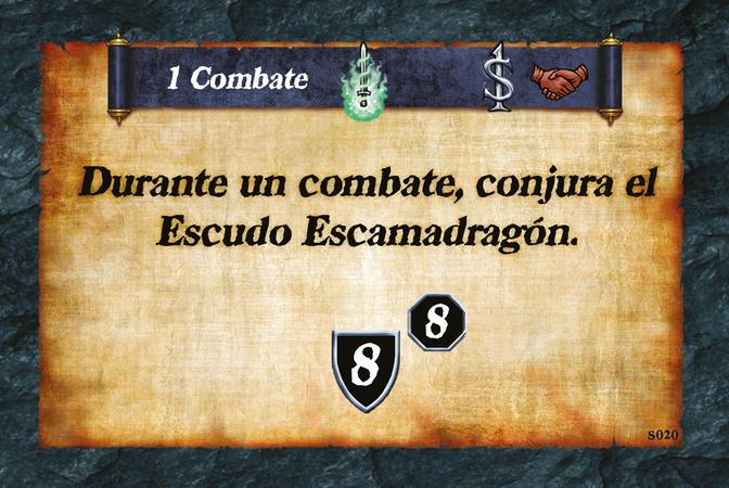 1 Combate  Durante un combate, conjura el Escudo Escamadragón. (A. 8) (L. 8)