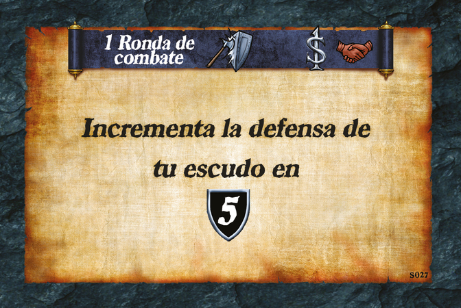 2 Ronda de combate  Incrementa la defensa de tu escudo en (D. 5)