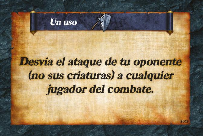 Un uso  Desvía el ataque de tu oponente (no sus criaturas) a cualquier jugador del combate.