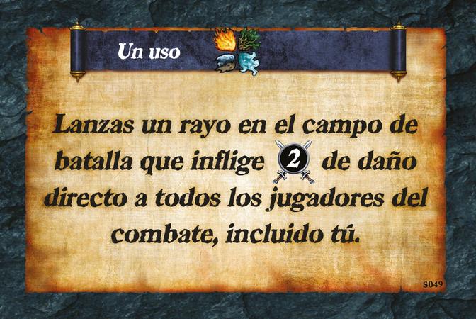 Un uso  Lanzas un rayo en el campo de batalla que inflige (A. 2) de daño directo a todos los jugadores del combate, incluido tú.