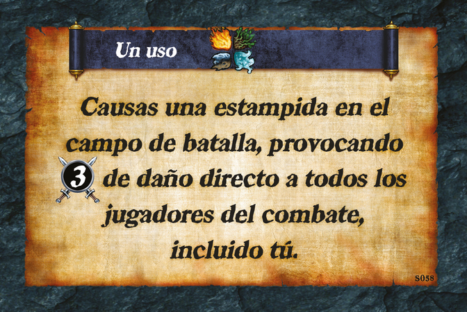 Un uso  Causas una estampida en el campo de batalla, provocando (A. 3) de daño directo a todos los jugadores del combate, incluido tú.