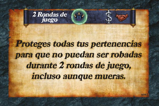 2 Rondas de juego  Proteges todas tus pertenencias para que no puedan ser robadas durante 2 rondas de juego, incluso aunque mueras.