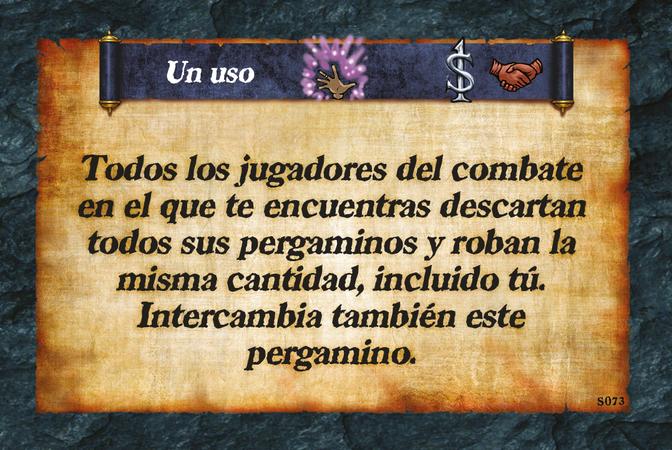 Un uso  Todos los jugadores del combate en el que te encuentras descartan todos sus pergaminos y roban la misma cantidad, incluido tú. Intercambia también este pergamino.