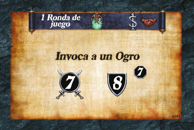 1 Ronda de juego  Invoca a un Ogro (A. 7) (D. 8) (L. 7)