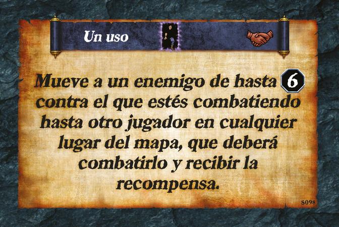Un uso  Mueve a un enemigo de hasta (L. 6) contra el que estés combatiendo hasta otro jugador en cualquier lugar del mapa, que deberá combatirlo y recibir la recompensa.