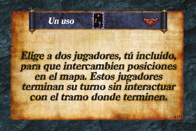 Un uso  Elige a dos jugadores, tú incluido, para que intercambien posiciones en el mapa. Estos jugadores terminan su turno sin interactuar con el tramo donde terminen.