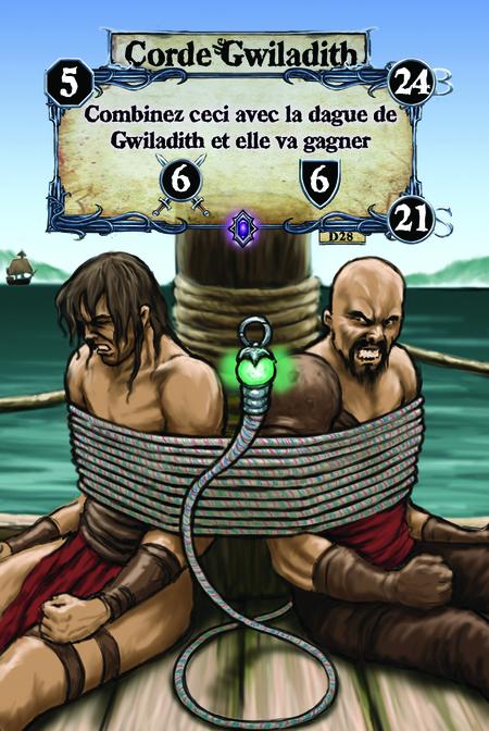 Corde de Gwiladith Combinez ceci avec la dague de Gwiladith et elle va gagner (A. 6) (D. 6)